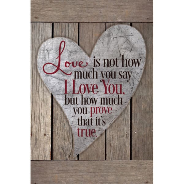 Love Is Not How Much You Say Wood Plaque