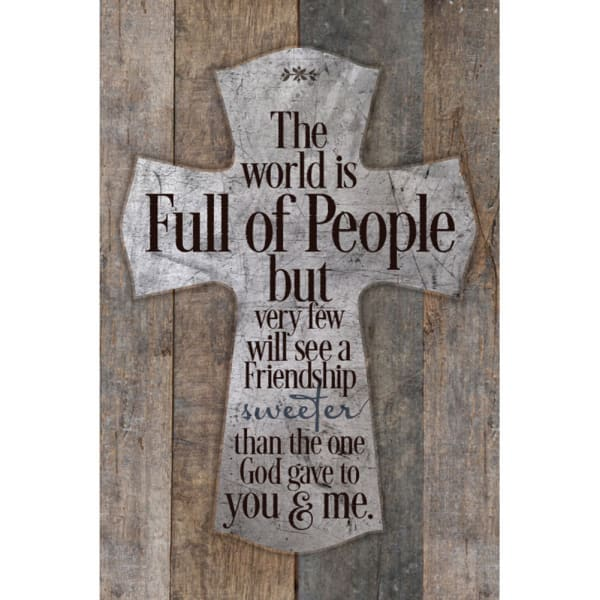 The World Is Full Of People Wood Plaque