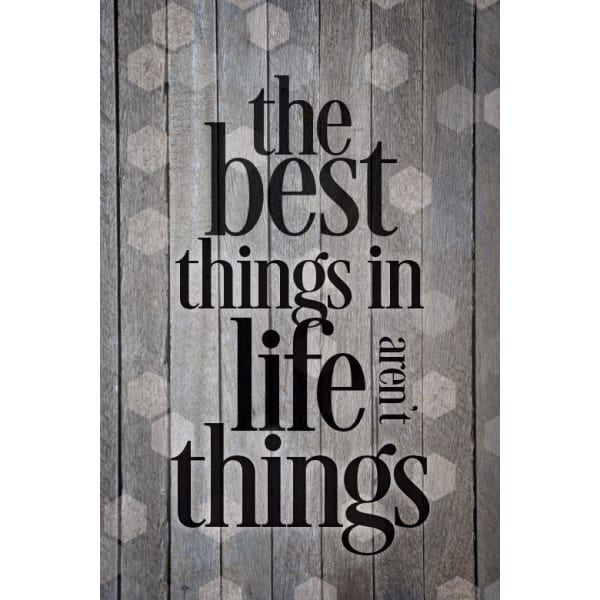 The Best Things In Life Wood Plaque with Easel and Hanger