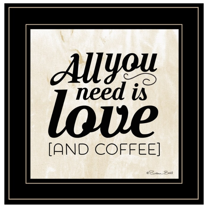 All You Need is Love and Coffee by Susan Ball Framed Wall Art