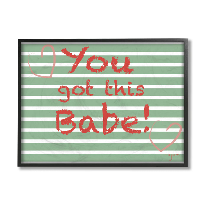 You Got this Babe Crayon Typography Green Stripes Black Framed Giclee Texturized Art by Mark Higden 11 x 14