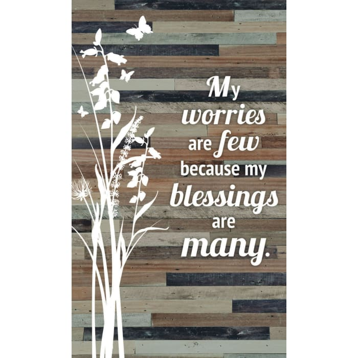 My worries are few because my blessings are many Wood Plaque Easel Hanger