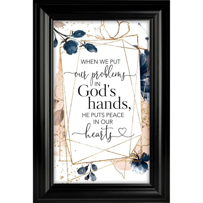 When We Put Our Problems In Heaven Sent Plaque Frame
