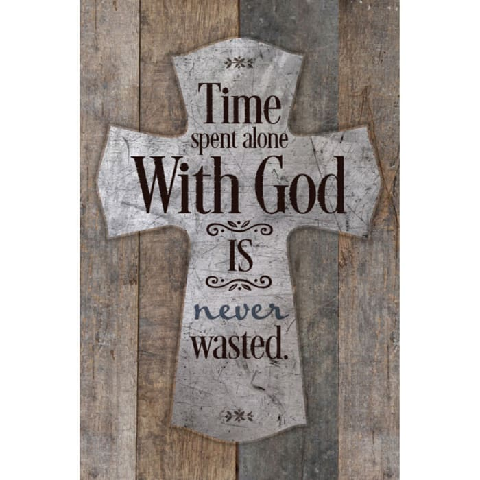 Time Spent Alone With God Is Wood Plaque