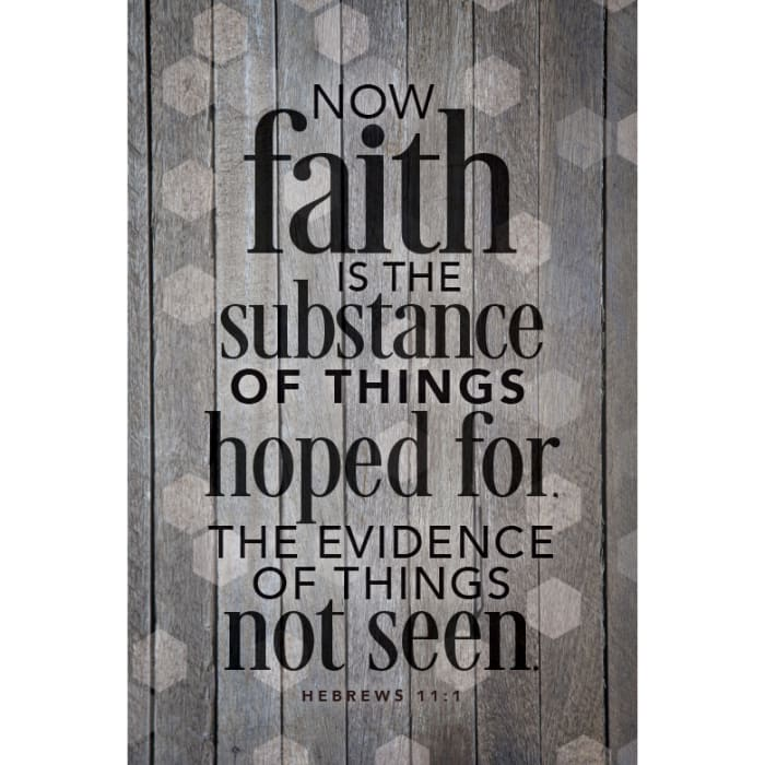 Now Faith Is The Substance Wood Plaque with Easel and Hanger
