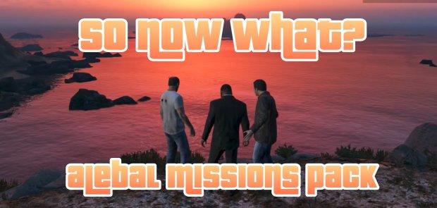 GTA 5 alebal missions pack  - So now what? | <alebal web Blog>