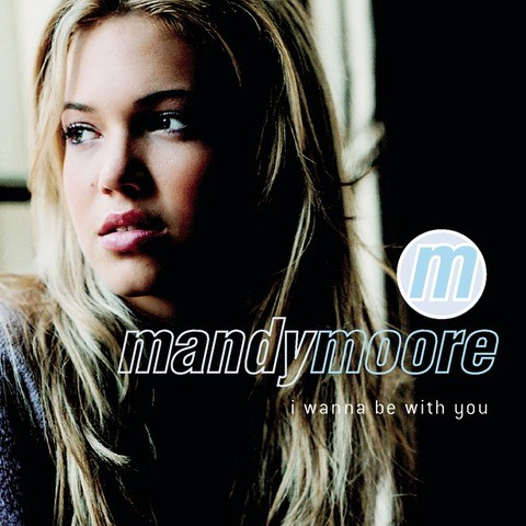 Mp3 mandy moore i wanna be with you