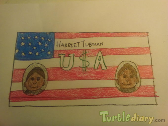 Harriet Tubman-- The First Woman on the U.S. Dollar Bill - Design Your Own Money Contest March 2015 Submission