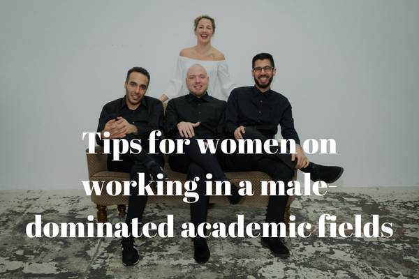 Tips for women on working in a male-dominated academic fields