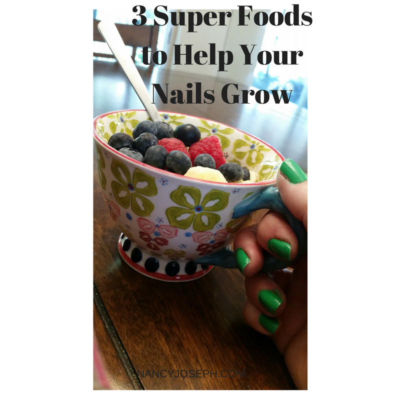 Foods that help your nails grow