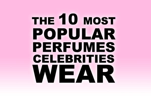 Fragrances celebrities wear