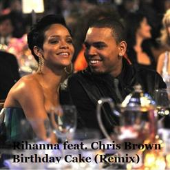 Birthday cake rihanna ft / chris brown download