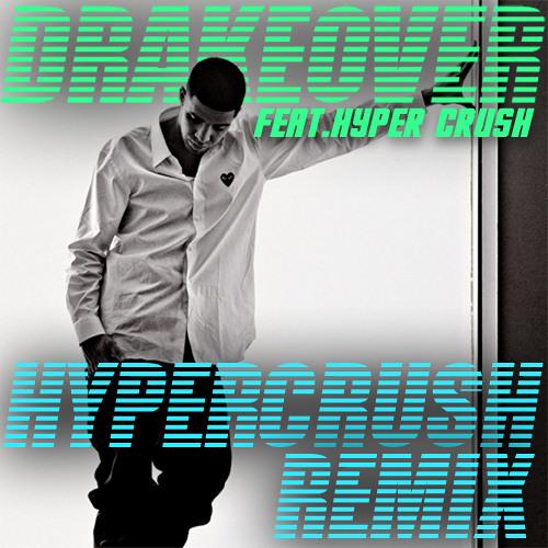 Drake ft hyper crush over