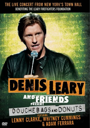 Denis leary and friends present douchebags & donuts