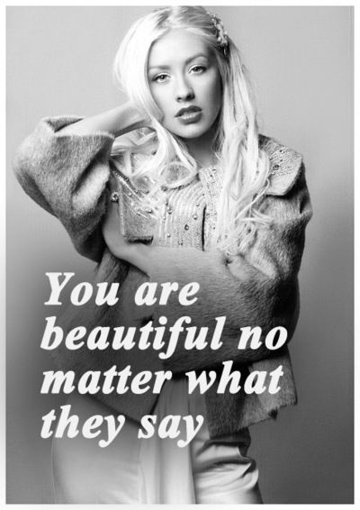 You are beautiful no matter what they say christina aguilera