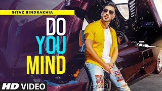 Latest Punjabi Video Do You Mind - Gitaz Bindrakhia Download
