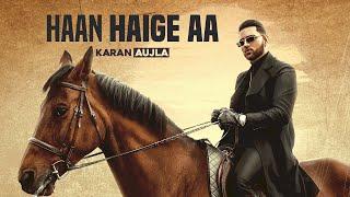 Haan Haige Aa – Karan Aujla – Gurlez Akhtar