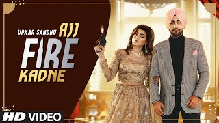Latest Punjabi Video Ajj Fire Kadne - Upkar Sandhu Download