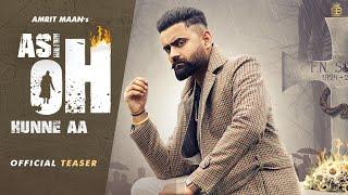 Latest Punjabi Video Asi Oh Hunne Aa - Amrit Maan Download