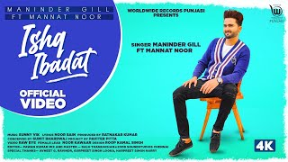 Latest Punjabi Video Ishq Ibadat - Maninder Gill - Mannat Noor Download