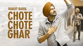 Latest Punjabi Video Chote Chote Ghar - Ranjit Bawa Download