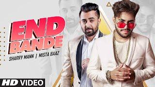 Latest Punjabi Video End Bande - Mistabaaz - Sharry Maan Download