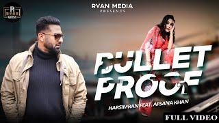 Bulletproof – Harsimran – Afsana Khan