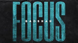 FOCUS BADSHAH