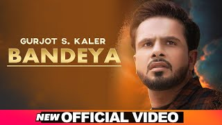 Latest Punjabi Video Bandeya - Gurjot S Kaler - B Praak Download