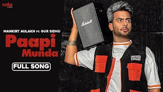 Latest Punjabi Video Paapi Munda - Mankirt Aulakh Download