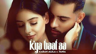 Kya Baat Aa – Karan Aujla