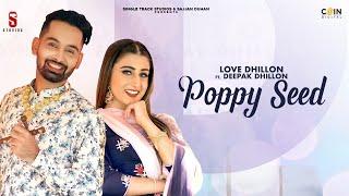 Poppy Seed – Love Dhillon – Deepak Dhillon