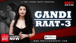 GANDI RAAT 3 2020 Cinema Dosti Web Series