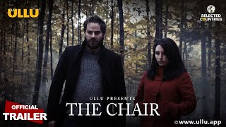 The Chair 2020 Ullu Web Series
