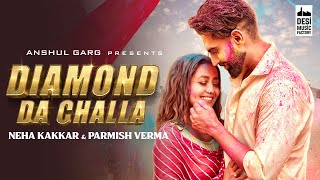 Latest Punjabi Video Diamond Da Challa - Neha Kakkar Download