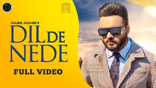 Latest Punjabi Video Dil De Nede - Kulbir Jhinjer Download