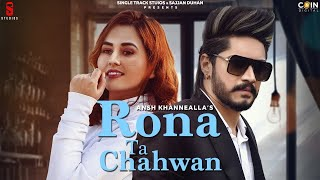 Latest Punjabi Video Rona Tan Chahwan - Ansh Khannealla Download