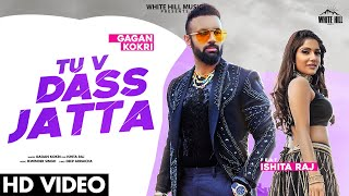 Latest Punjabi Video Tu V Dass Jatta - Gagan Kokri Download
