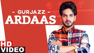 Latest Punjabi Video Ardaas - Gurjazz Download