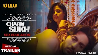 Download Video: Charmsukh – Sex Education 2020 ULLU Web Series