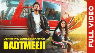 Latest Punjabi Video Badtmeeji - Gurlej Akhtar - Jerry Download