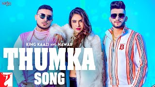 Thumka – Nawab – King Kaazi