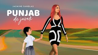 Latest Punjabi Video Punjab De Javak - Jasmine Sandlas Download