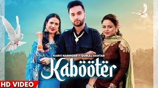 Latest Punjabi Video Kabooter - Harvi Harinder - Gurlej Akhtar Download