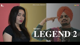 Legend 2 – Kiran Ft Sidhu Moose Wala