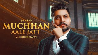 Latest Punjabi Video Muchhan Aale Jatt - Mohdeep Mann Download