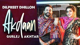 Latest Punjabi Video Akdaan - Dilpreet Dhillon - Gurlej Akhtar Download