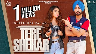 Latest Punjabi Video Tere Shehar - Gurpinder Panag Download