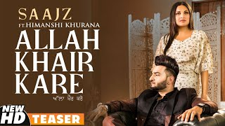 Latest Punjabi Video Allah Khair Kare - Saajz - Himanshi Khurana Download