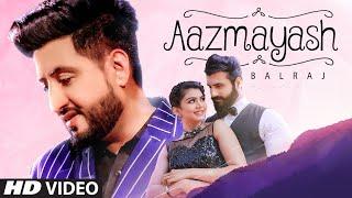 Aazmayash – Balraj
